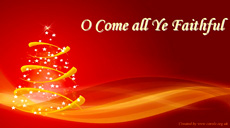 O Come all Ye Faithful - Christmas Carol